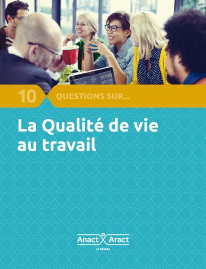 10 questions sur… La Qualité de Vie au Travail