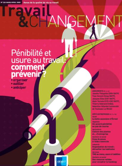 Travail & Changement N° 324 – Pénibilité & usure au travail… Comment prévenir ?