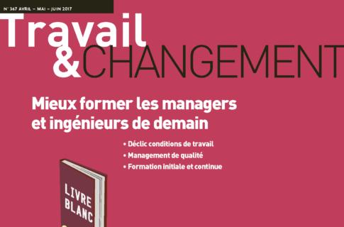 Travail & Changement n°367 – Mieux former les managers et ingénieurs de demain