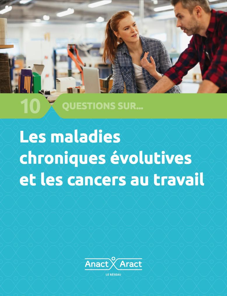 10 questions sur les maladies chroniques évolutives et les cancers au travail