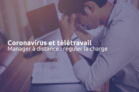 Covid-19 : télétravail, management à distance et régulation de la charge