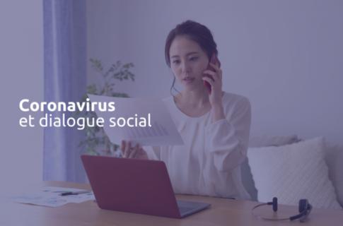 Covid-19 : comment favoriser la continuité du dialogue social ?