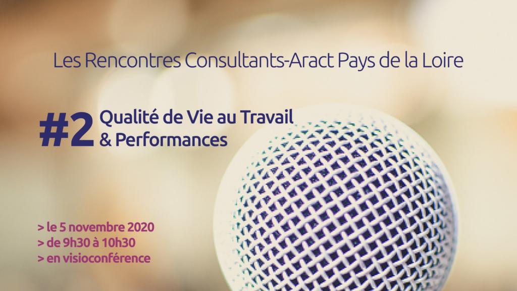 Les Rencontres Consultants-Aract Pays de la Loire – #2 QVT & Performances