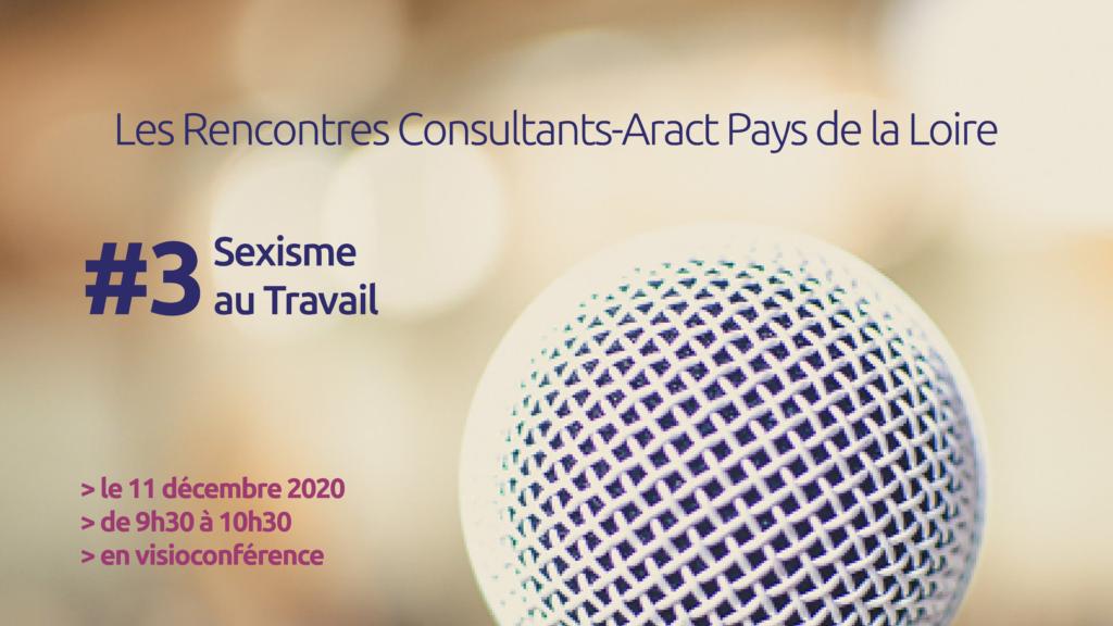 Les Rencontres Consultants-Aract Pays de la Loire – #3 Sexisme au travail