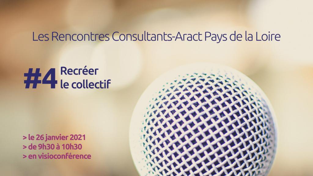 Les Rencontres Consultants-Aract Pays de la Loire – #4 Recréer le collectif