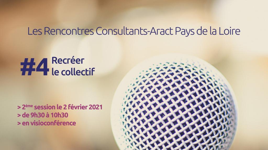 Les Rencontres Consultants-Aract Pays de la Loire – #4 Recréer le collectif (2ème session)
