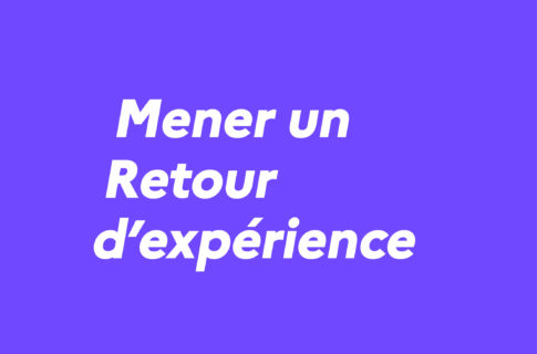 Mener un retour d'expérience