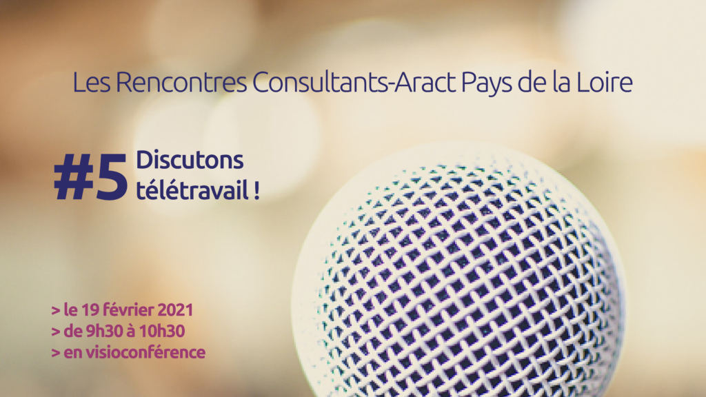 Les Rencontres Consultants-Aract Pays de la Loire – #5 Discutons télétravail !