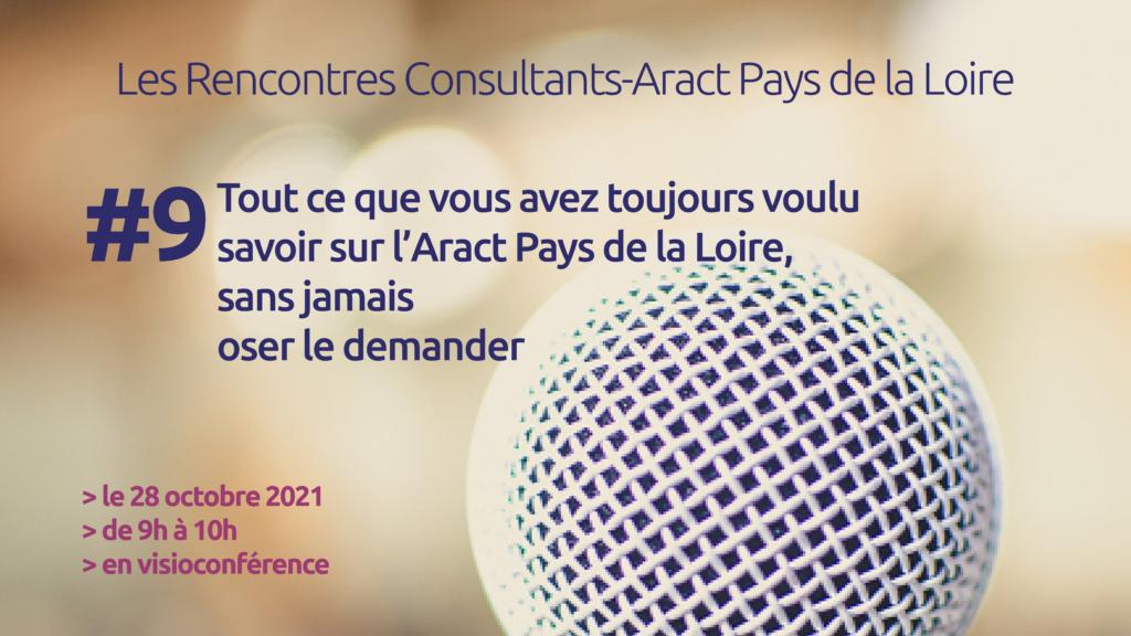 Rencontres Consultants-Aract Pays de la Loire #9 Tout ce que vous avez toujours voulu savoir…